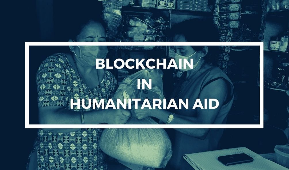 Blockchain in Humanitarian Aid